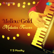 Mellow Gold Melodies Forever By Y S Moolky