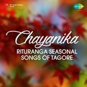Chayanika Rituranga (seasonal Songs Of Tagore) Songs