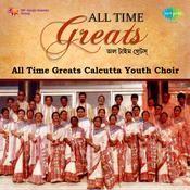 All Time Greats Calcutta Youth Choir Songs