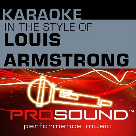 What A Wonderful World Karaoke Instrumental Track In The Style Of Louis Armstrong Mp3 Song Download Karaoke In The Style Of Louis Armstrong Ep Professional Performance Tracks What A Wonderful World