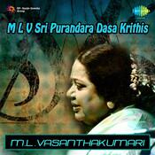 M L Vasanthakumari - Sri Purandara Dasa Krithis Songs