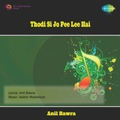 Thodi Si Jo Pee Lee Hai Songs