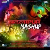 Badlapur Mashup Song