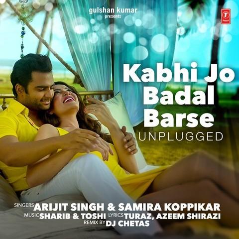 Kabhi jo badal barse (unplugged) arijit singh, samira koppikar.