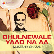 Bhulnewale Yaad Na Aa - Mukesh - Cassette No 1 Songs