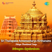 Sri Thallapaka Annamacharya Kirthanams By S G Rathna Songs
