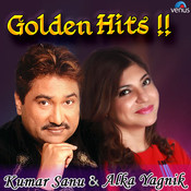 Golden Hits-Kumar Sanu And Alka Yagnik Songs