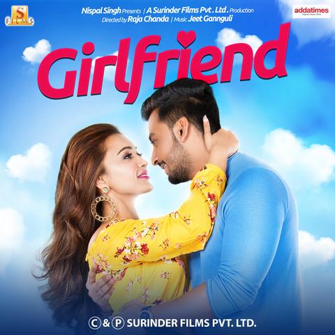 Aalto Chhuye MP3 Song Download- Girlfriend (Original Motion