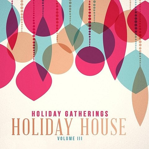 Ding Dong! Merrily On High MP3 Song Download- Holiday Gatherings: Holiday House, Vol. 3 Ding ...