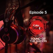Coke Studio Season 9 Episode 5 Songs