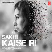Sakhi Kaise Ri Songs