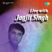 Live With Jagjit Singh (new Recording) Songs