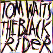 The Black Rider Songs