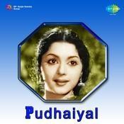 Pudhaiyal Songs