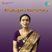 Alludugaru Vachcharu Songs