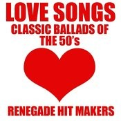 Love Songs - Classic Ballads Of The 50's Songs
