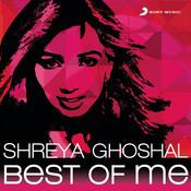 Shreya Ghoshal: Best Of Me Songs