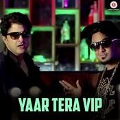 Yaar Tera VIP Songs