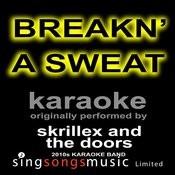 Breakn\u0027 A Sweat (Originally Performed By Skrillex And The Doors) [Karaoke Audio Version]