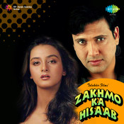 Zakhmo Ka Hisaab Songs