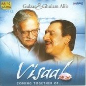 Visaal - Coming Together Of Gulzar And Ghulam Ali Songs