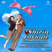 Shirin Farhad Ki Toh Nikal Padi Song