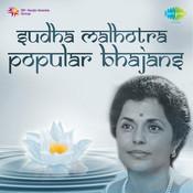 Popular Bhajans By Sudha Malhotra