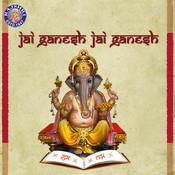 Jai Ganesh Jai Ganesh - Ganeshji Ki Aarti Songs