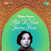 Abhi To Main Jawan Hoon - Malika Pukhraj