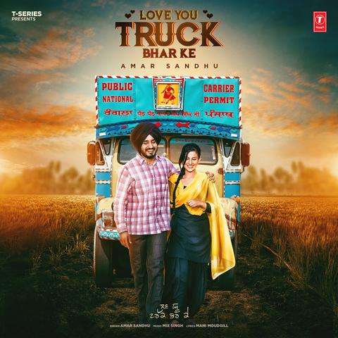 Love You Truck Bhar Ke Mp3 Song Download Love You Truck Bhar Ke Love You Truck Bhar Ke ਲਵ ਯ ਟ ਰਕ ਭਰ ਕ Punjabi Song By Amar Sandhu On Gaana Com