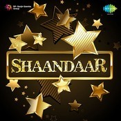 Shaandaar Part 1 Songs