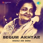 Begum Akhtar Ghazals Songs