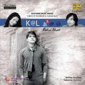 Kal Aca A Rahul Bhatt Songs