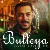 Bulleya - Soothing Sufi Hits Songs