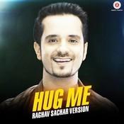 Hug Me - Raghav Sachar Version Songs