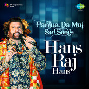 Hanjua Da Mul - Sad Songs By Hans Raj Hans  Songs