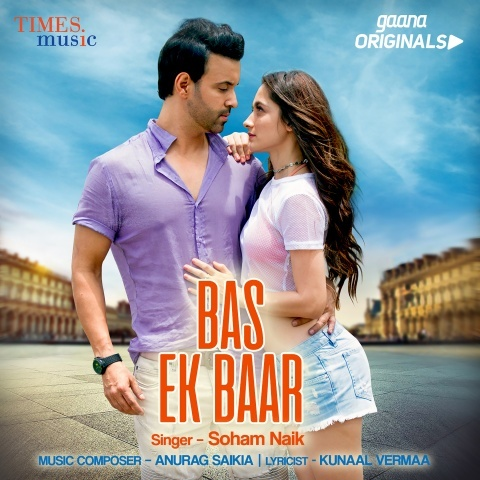 Bas Ek Baar Mp3 Song Download Gaana Originals By Soham Naik Bas Ek
