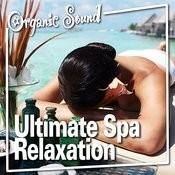 Ultimate Spa Relaxation Songs