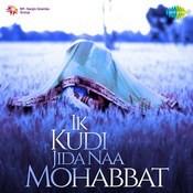 Ik Kudi Jida Naa Mohabbat Songs