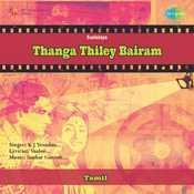 Thanga Thiley Bairam Songs