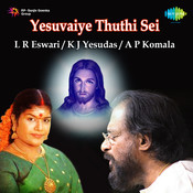 Yesuvaiye Thuthi Sei