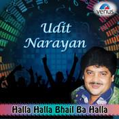 Udit Narayan - Halla Halla Bhail Ba Halla