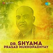 Dr Shyama Prasad Mukhopadhyay Songs