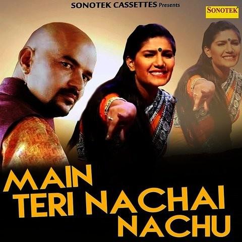 Main Teri Nachai Nachu MP3 Song Download- Main Teri Nachai