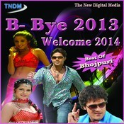 Welcome 2014 Bhojpuri Songs