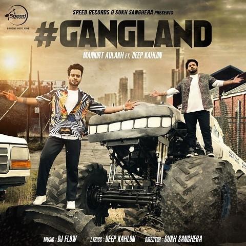 Gangland MP3 Song Download- Mankirt Aulakh Gangland Punjabi Song