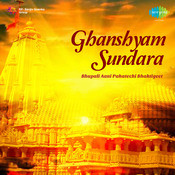 Ghanshyam Sundara - Bhupali Aani Pahatechi Bhaktiget