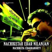 Nachiketar Ebar Nilanjan - Nachiketa Chakraborty