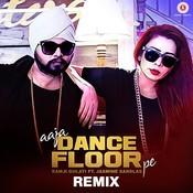 Aaja Dance Floor Pe Remix