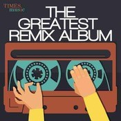 The Greatest Remix Album Songs